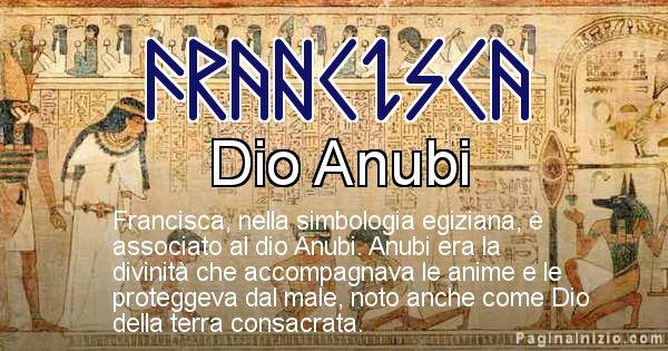 Francisca - Significato in egiziano del nome Francisca