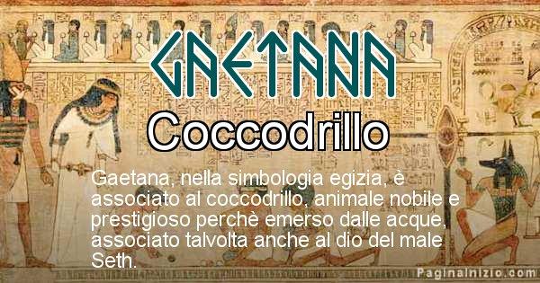 Gaetana - Significato in egiziano del nome Gaetana