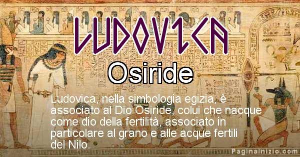 Ludovica - Significato in egiziano del nome Ludovica