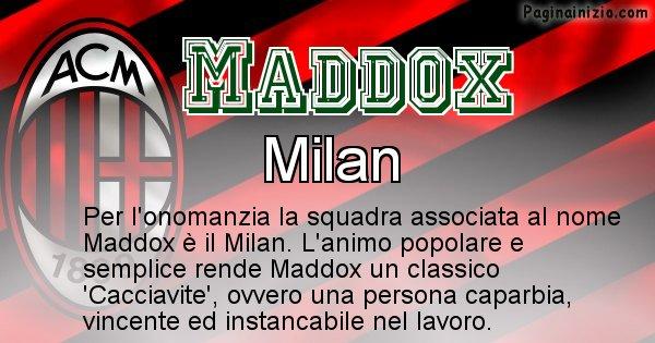 Maddox - Squadra associata al nome Maddox