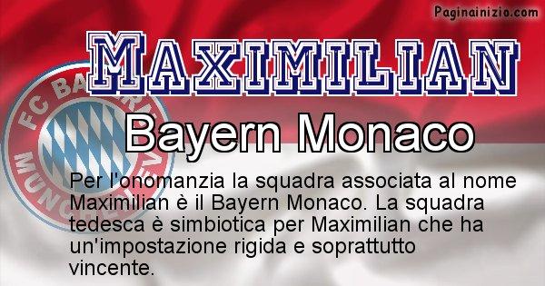 Maximilian - Squadra associata al nome Maximilian