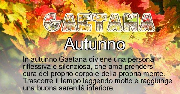 Gaetana - Stagione associata al nome Gaetana