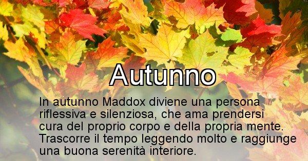 Maddox - Stagione associata al nome Maddox