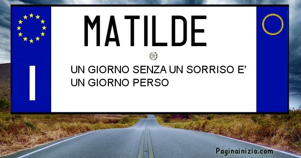 Matilde - Targa personalizzata del Nome Matilde