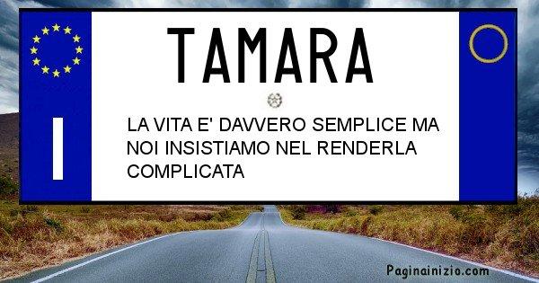 Tamara - Targa personalizzata del Nome Tamara