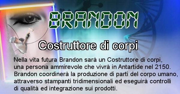 Brandon - Chi sarà nella prossima vita Brandon