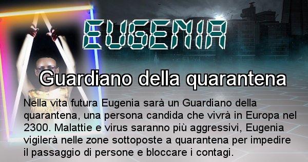 Eugenia - Chi sarà nella prossima vita Eugenia