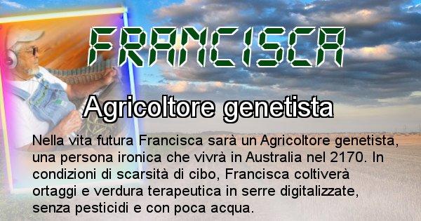Francisca - Chi sarà nella prossima vita Francisca