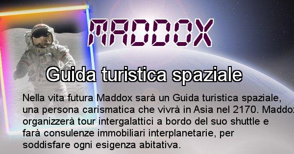 Maddox - Chi sarà nella prossima vita Maddox