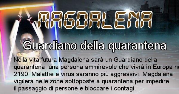 Magdalena - Chi sarà nella prossima vita Magdalena