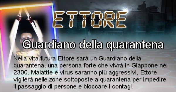 Ettore - Scopri chi sarai nella prossima vita analizzando il Cognome Ettore