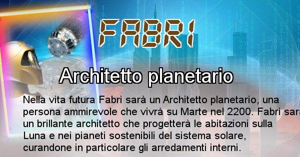 Fabri - Scopri chi sarai nella prossima vita analizzando il Cognome Fabri