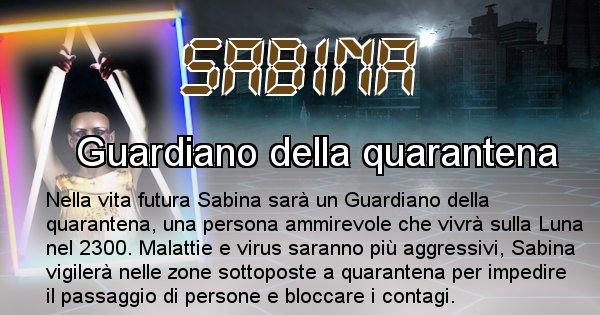 Sabina - Scopri chi sarai nella prossima vita analizzando il Cognome Sabina