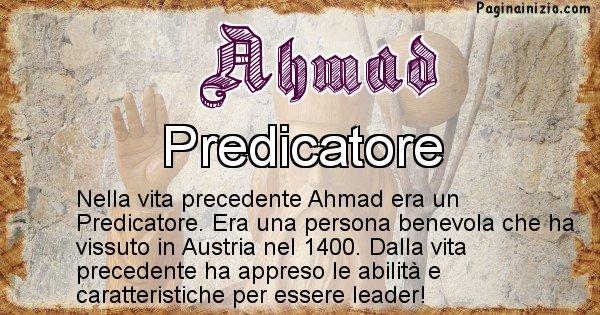Ahmad - Chi era nella vita precedente Ahmad