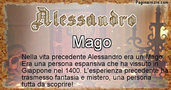 Alessandro - Chi era nella vita precedente Alessandro