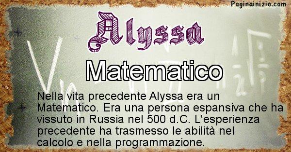 Alyssa - Chi era nella vita precedente Alyssa