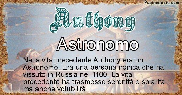 Anthony - Chi era nella vita precedente Anthony