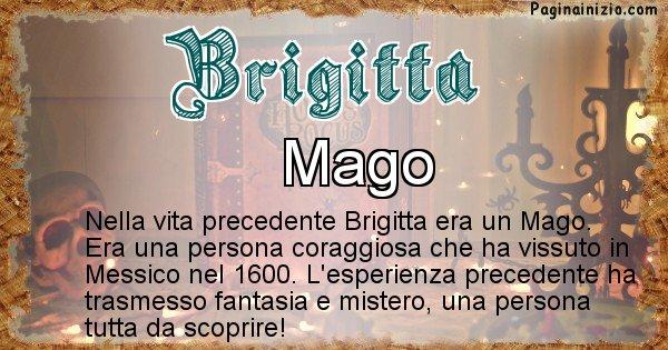 Brigitta - Chi era nella vita precedente Brigitta