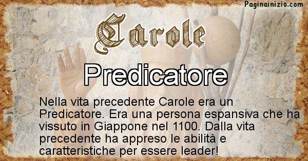 Carole - Chi era nella vita precedente Carole