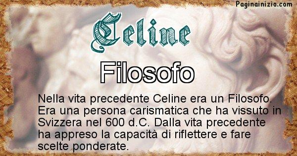 Celine - Chi era nella vita precedente Celine