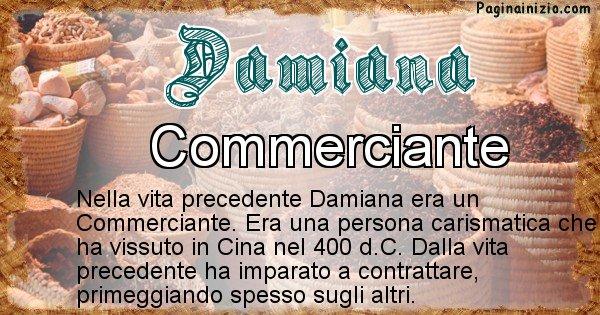 Damiana - Chi era nella vita precedente Damiana