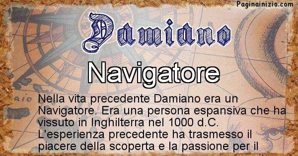 Damiano - Chi era nella vita precedente Damiano