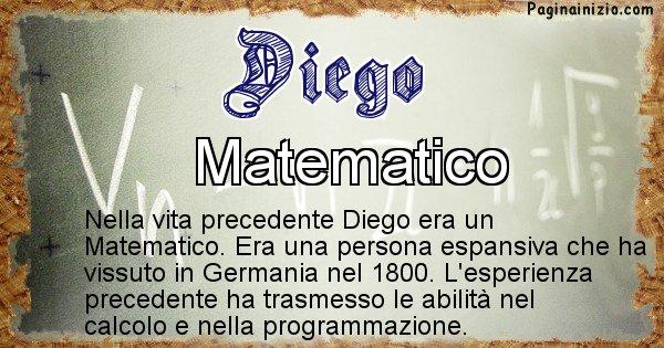 Diego - Chi era nella vita precedente Diego