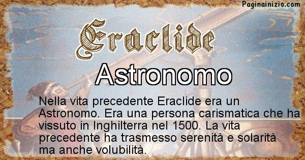 Eraclide - Chi era nella vita precedente Eraclide