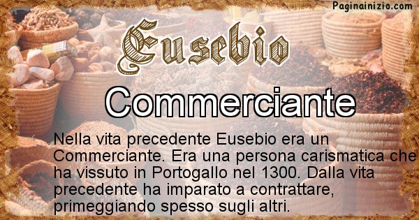 Eusebio - Chi era nella vita precedente Eusebio