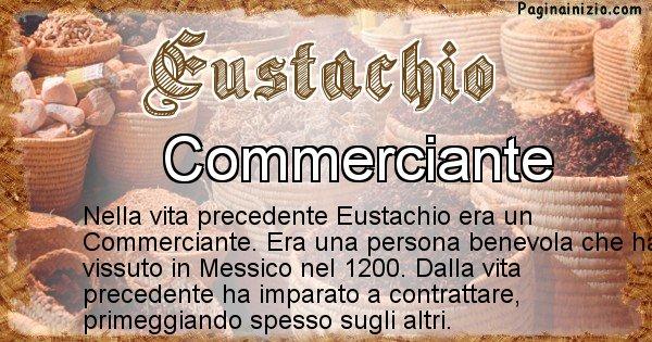 Eustachio - Chi era nella vita precedente Eustachio