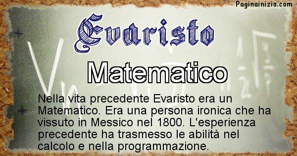 Evaristo - Chi era nella vita precedente Evaristo