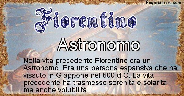 Fiorentino - Chi era nella vita precedente Fiorentino
