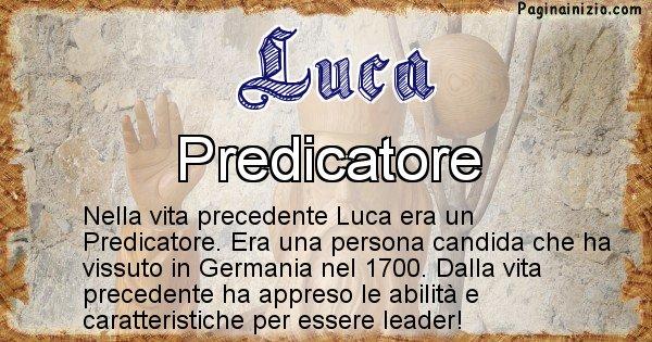 Luca - Chi era nella vita precedente Luca