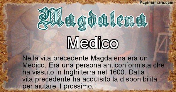 Magdalena - Chi era nella vita precedente Magdalena