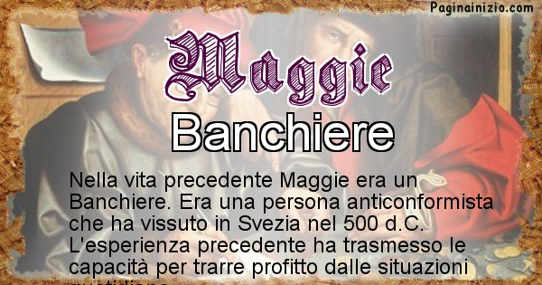 Maggie - Chi era nella vita precedente Maggie