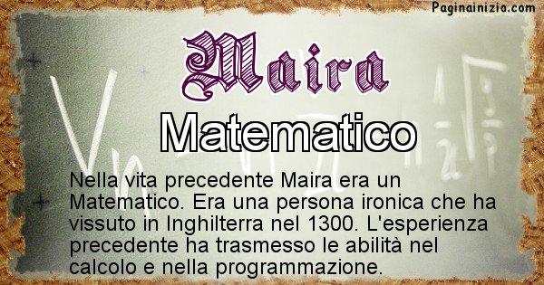 Maira - Chi era nella vita precedente Maira
