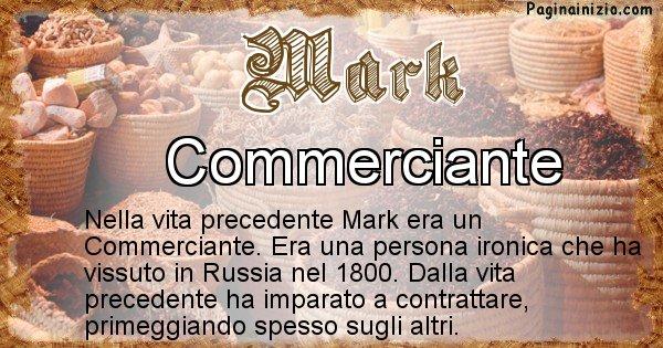 Mark - Chi era nella vita precedente Mark