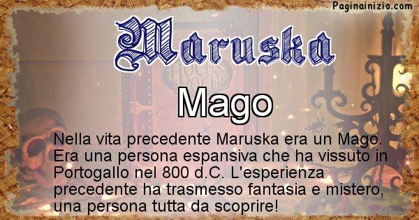 Maruska - Chi era nella vita precedente Maruska