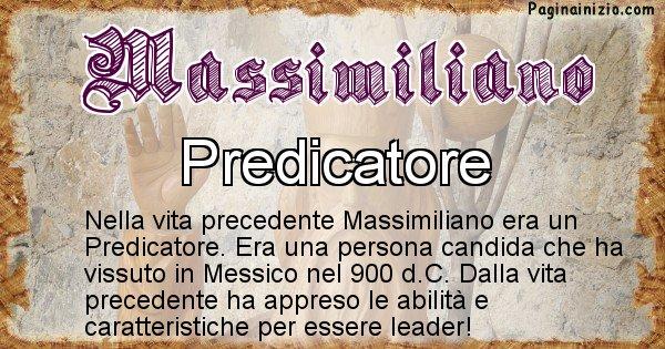 Massimiliano - Chi era nella vita precedente Massimiliano