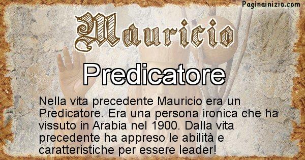 Mauricio - Chi era nella vita precedente Mauricio
