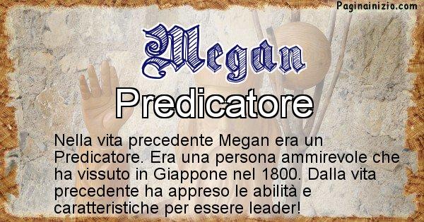 Megan - Chi era nella vita precedente Megan