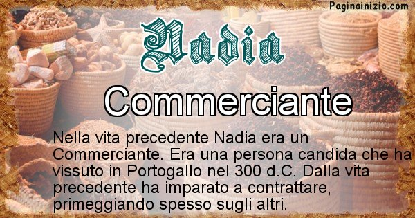 Nadia - Chi era nella vita precedente Nadia