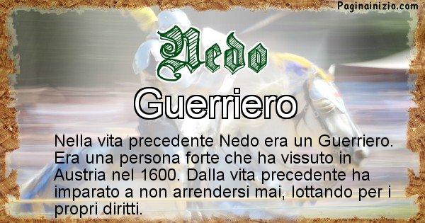 Nedo - Chi era nella vita precedente Nedo