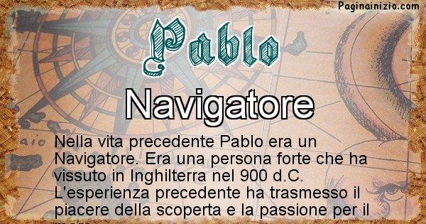 Pablo - Chi era nella vita precedente Pablo