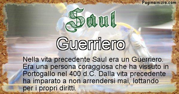 Saul - Chi era nella vita precedente Saul