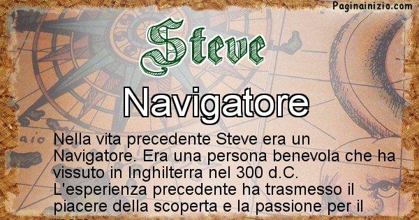 Steve - Chi era nella vita precedente Steve