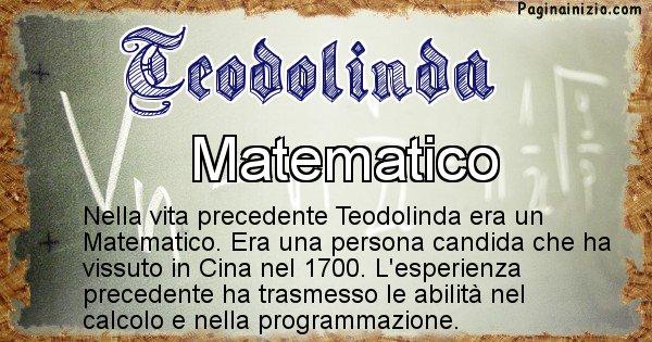 Teodolinda - Chi era nella vita precedente Teodolinda