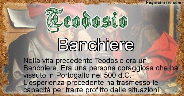 Teodosio - Chi era nella vita precedente Teodosio