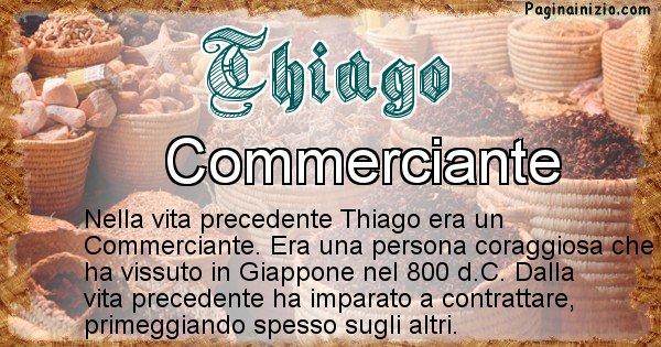 Thiago - Chi era nella vita precedente Thiago