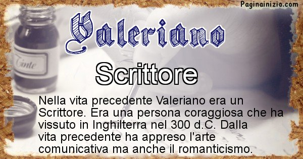 Valeriano - Chi era nella vita precedente Valeriano